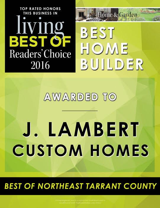 Best Home Builder in Northeast Tarrant County!